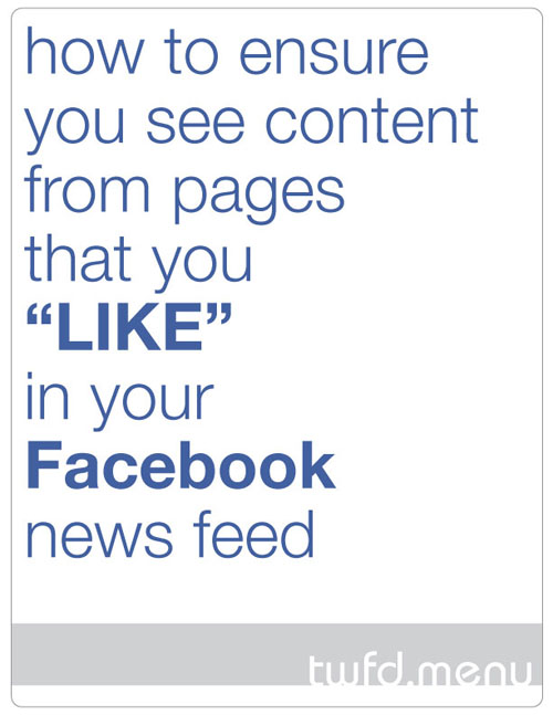 "how to ensure you see content from pages you ""Like"" on Facebook by @janemaynard"