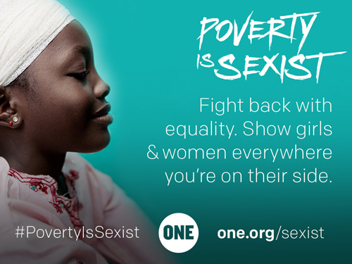"""Sign ONE's """"Poverty is Sexist"""" petition to world leaders #povertyissexist"""