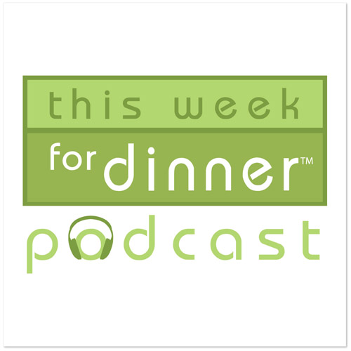 Coming soon...This Week for Dinner: The Podcast! from @janemaynard