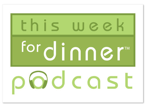 Welcome to the This Week for Dinner Podcast from @janemaynard