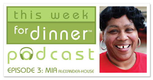 This Week for Dinner Podcast #3: Mia Alexander-House of Mia's Eatery in New Orleans, LA