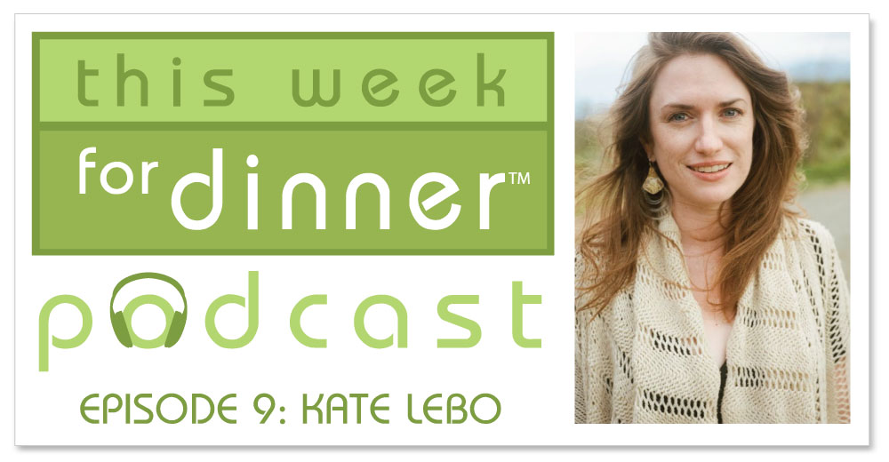 This Week for Dinner Podcast Episode 9: Pie Expert and Writer Kate Lebo