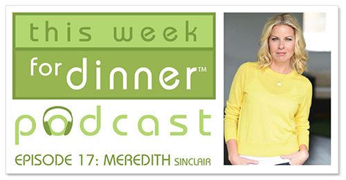 This Week for Dinner Podcast #17: Play Expert Meredith Sinclair