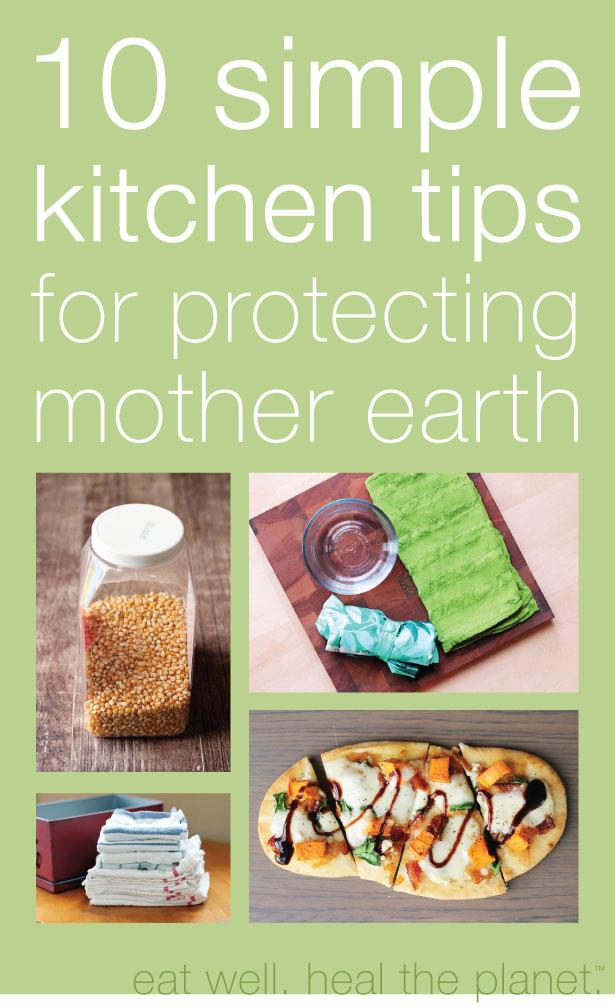 10 Simple Kitchen Tips for Protecting Mother Earth from @janemaynard