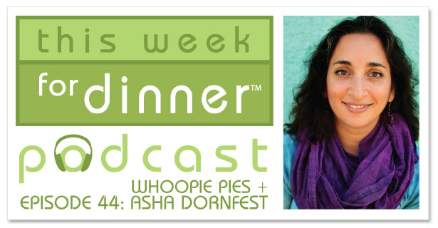 This Week for Dinner Podcast #45: Interview with Writer Asha Dornfest + A Great Baking Tip + Whoopie Pies! from @janemaynard