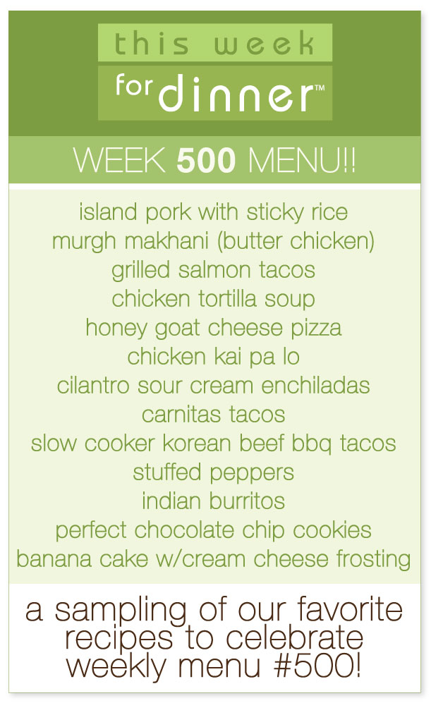 The 500th Weekly Menu from @janemaynard, including favorite recipes from the blog and a fantastic giveaway!