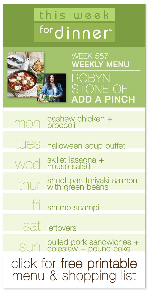 "Week 557 Weekly Dinner Menu from Guest Robyn Stone of ""Add a Pinch"" 