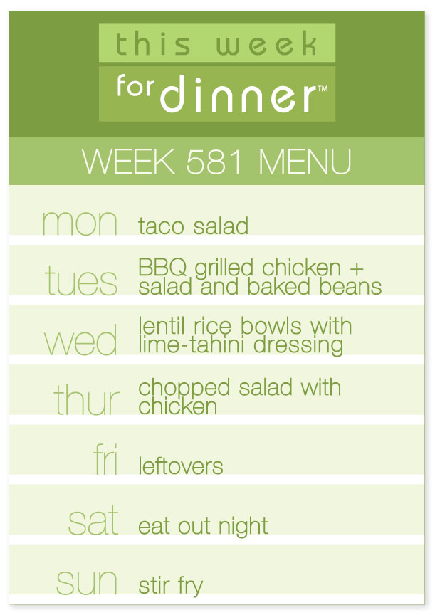 Week 581 Weekly Dinner Menu