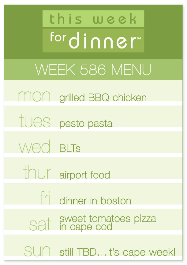 Weekly dinner menu for the week of July 23, 2018: BBQ Chicken, Pesto Pasta, BLTs and then traveling to Boston and Cape Cod