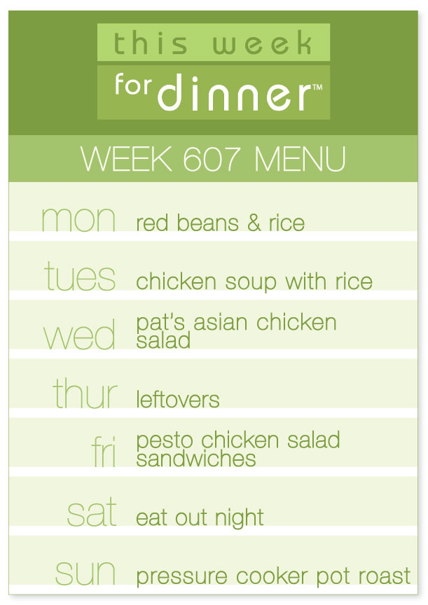 Week 607 Weekly Dinner Menu from This Week for Dinner: Red beans and rice, chicken soup, asian salad and more