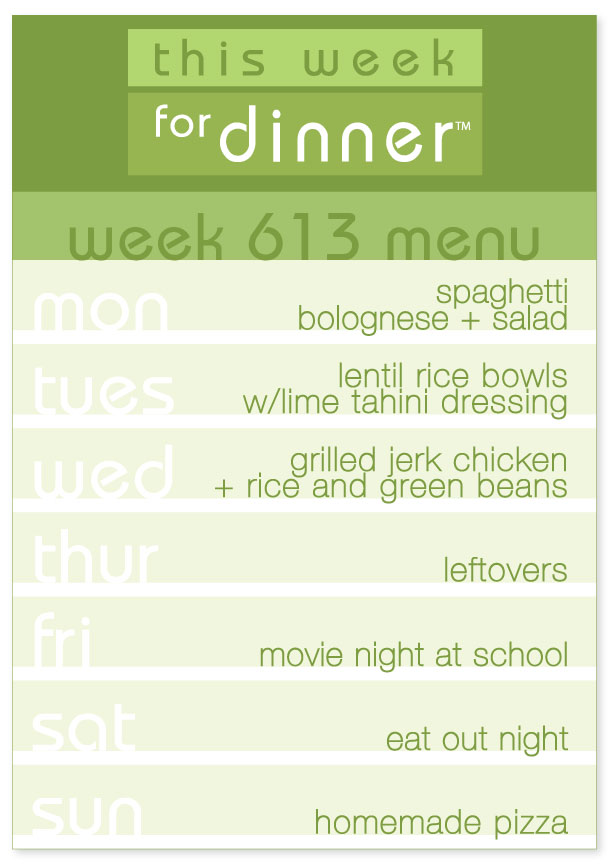 Week 613 Weekly Dinner Menu