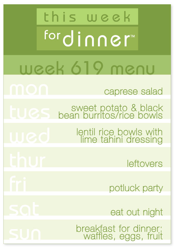 Week 619 Weekly Dinner Menu: Caprese Salad, Sweet Potato & Black Bean Burritos, Lentil Rice Bowls, and Breakfast for Dinner