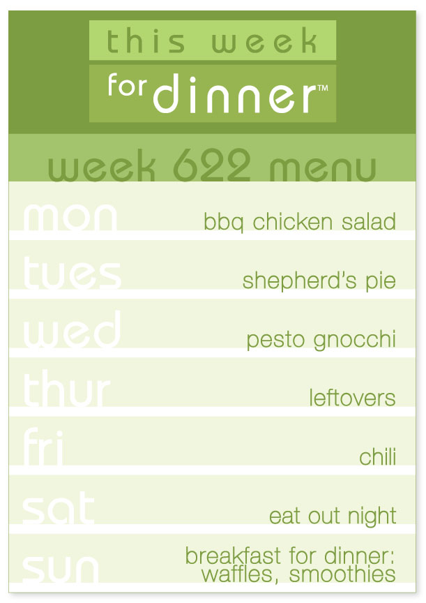 Week 622 Weekly Dinner Menu: BBQ Chicken Salad, Shepherd's Pie, Pesto Gnocchi, Chili, Waffles and Leftovers