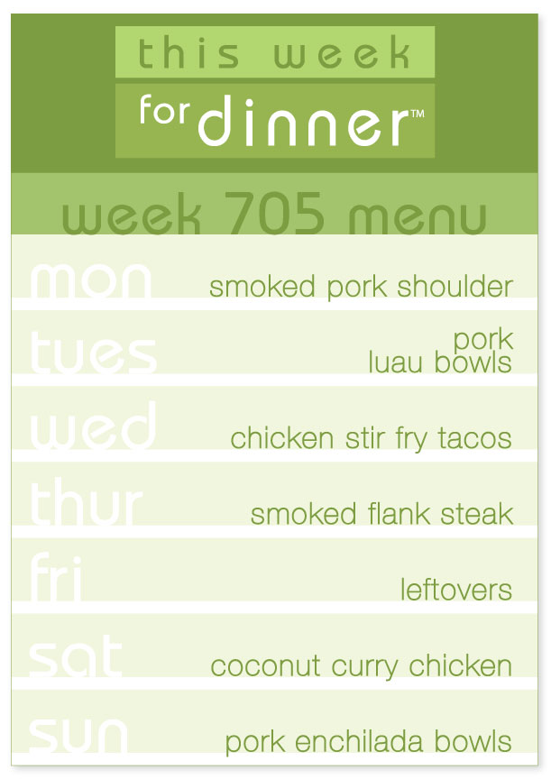 Week 705 Weekly Dinner Menu