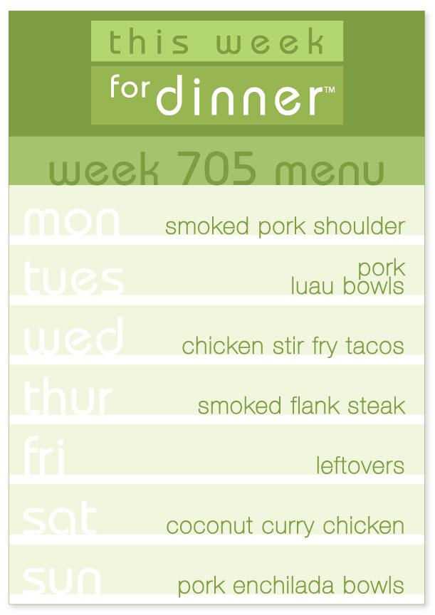 Week 705 Weekly Dinner Menu
