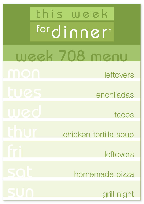 Week 708 Weekly Dinner Menu