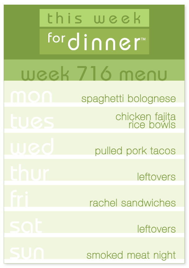 Week 716 Weekly Dinner Menu